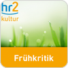 Tune In hr2 kultur - Frühkritik