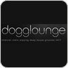 Tune In Dogglounge Radio