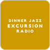 Tune In Dinner Jazz Excursion Radio