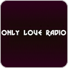 Tune In Only Love Radio