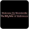 Tune In Weirdsville - the silly side of Halloween